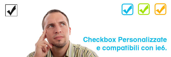 Personalizzare checkbox html. Customizing checkbox form html. Ie6 compatibile.